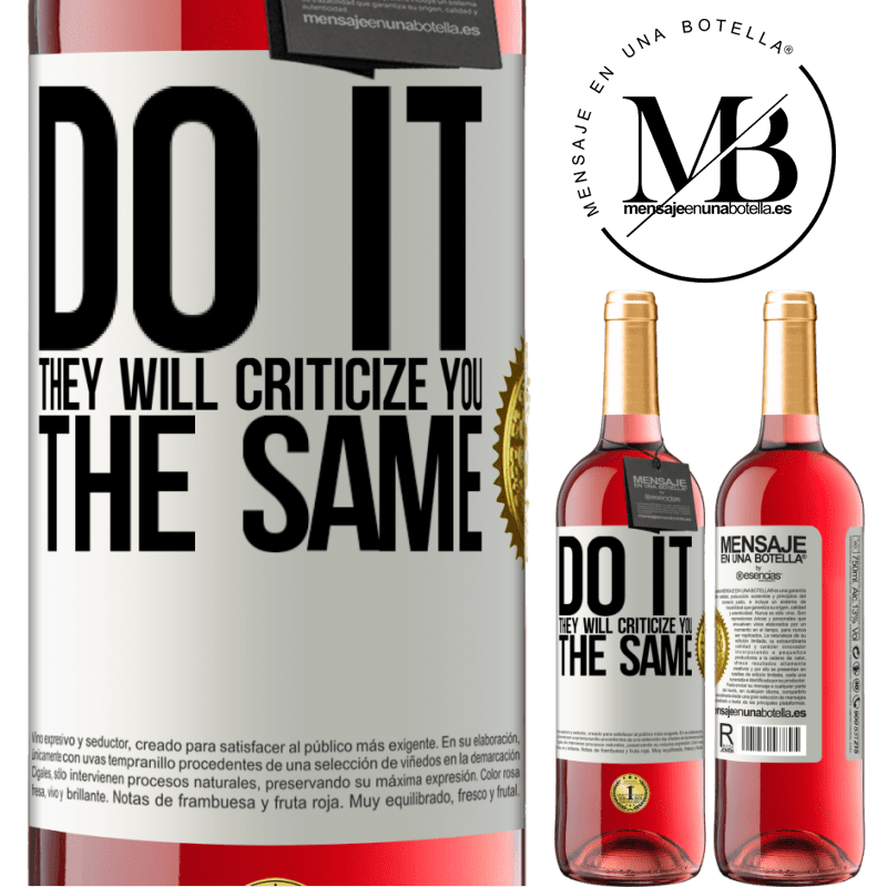 24,95 € Free Shipping | Rosé Wine ROSÉ Edition DO IT. They will criticize you the same White Label. Customizable label Young wine Harvest 2020 Tempranillo