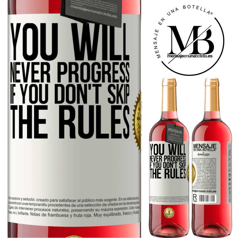 24,95 € Free Shipping | Rosé Wine ROSÉ Edition You will never progress if you don't skip the rules White Label. Customizable label Young wine Harvest 2020 Tempranillo