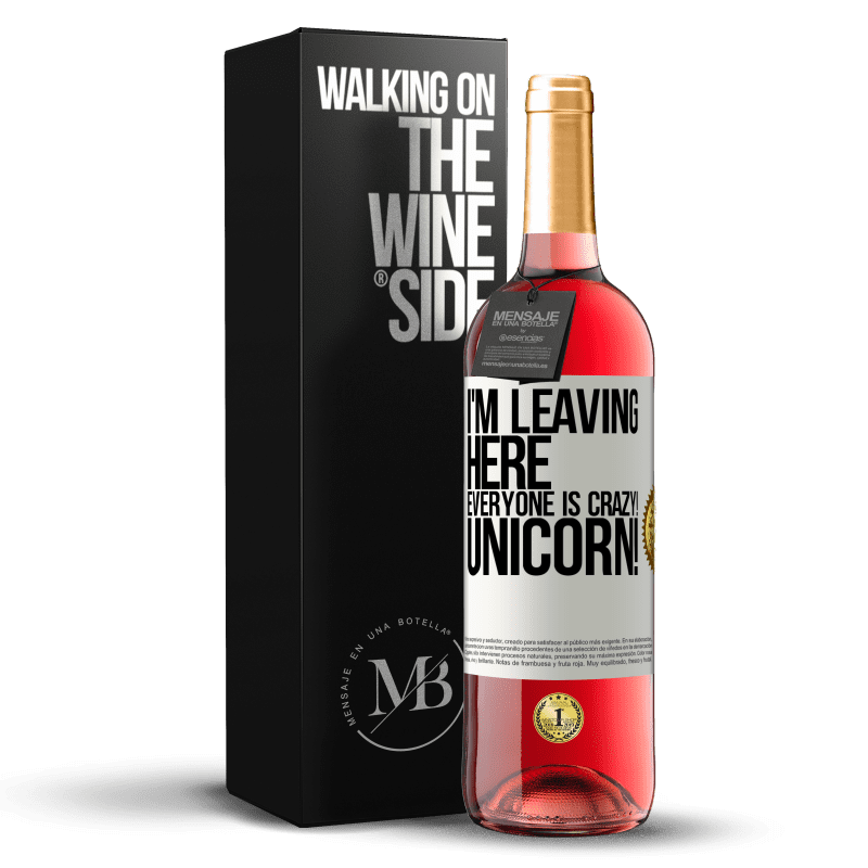 24,95 € Free Shipping | Rosé Wine ROSÉ Edition I'm leaving here, everyone is crazy! Unicorn! White Label. Customizable label Young wine Harvest 2020 Tempranillo