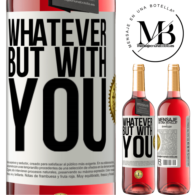 24,95 € Free Shipping | Rosé Wine ROSÉ Edition Whatever but with you White Label. Customizable label Young wine Harvest 2020 Tempranillo