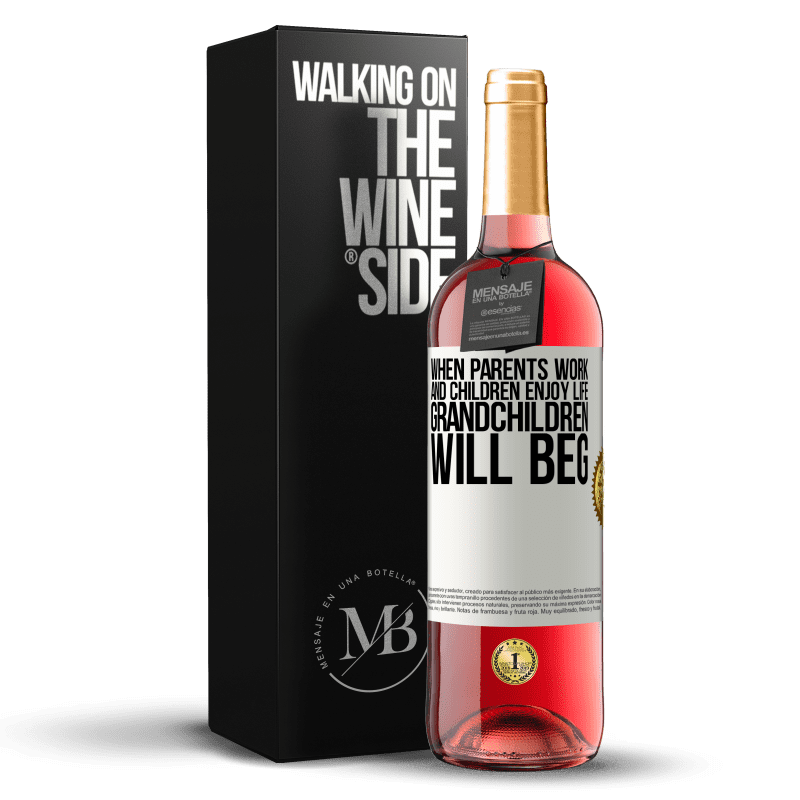24,95 € Free Shipping | Rosé Wine ROSÉ Edition When parents work and children enjoy life, grandchildren will beg White Label. Customizable label Young wine Harvest 2020 Tempranillo