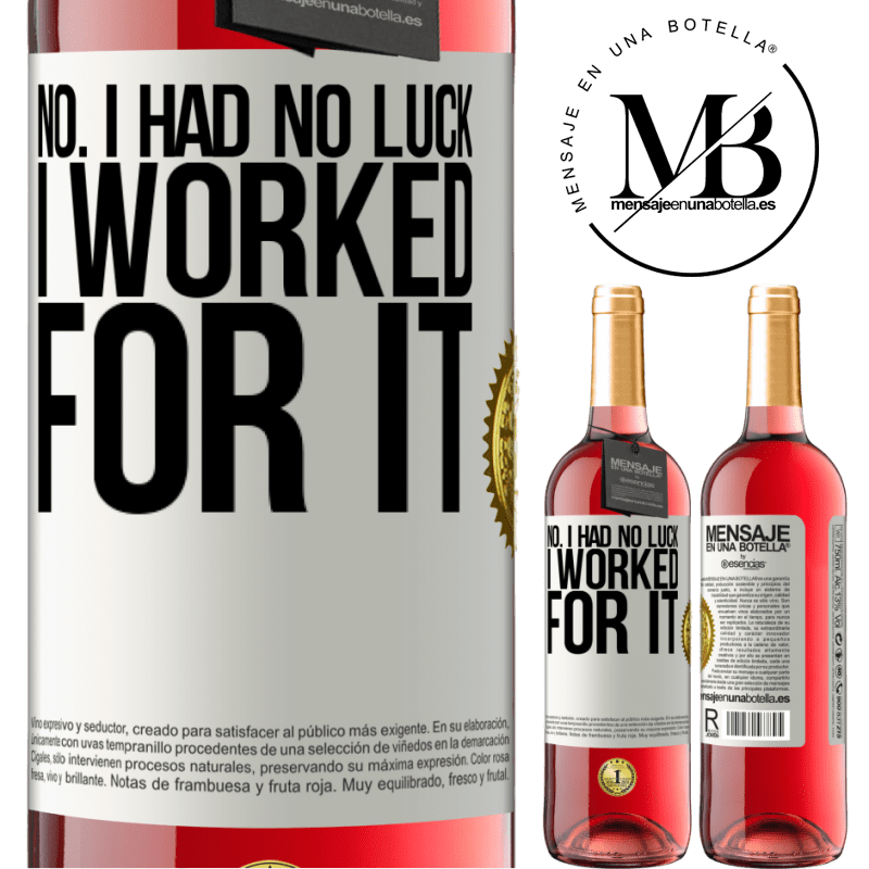 24,95 € Free Shipping   Rosé Wine ROSÉ Edition No. I had no luck, I worked for it White Label. Customizable label Young wine Harvest 2020 Tempranillo
