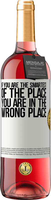 24,95 € | Rosé Wine ROSÉ Edition If you are the smartest of the place, you are in the wrong place White Label. Customizable label Young wine Harvest 2020 Tempranillo