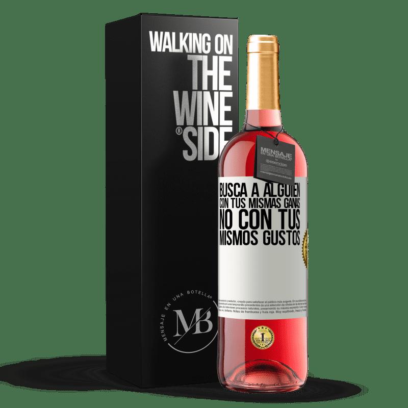 24,95 € Envoi gratuit | Vin rosé Édition ROSÉ Trouvez quelqu'un avec le même désir, pas avec les mêmes goûts Étiquette Blanche. Étiquette personnalisable Vin jeune Récolte 2020 Tempranillo