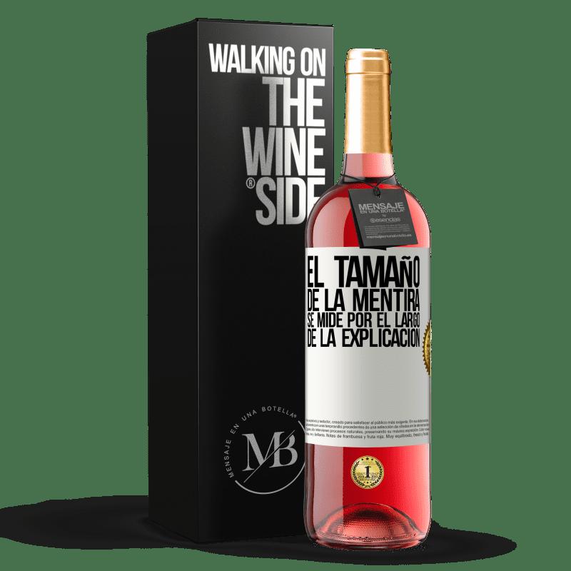 24,95 € Envoi gratuit   Vin rosé Édition ROSÉ La taille du mensonge est mesurée par la longueur de l'explication Étiquette Blanche. Étiquette personnalisable Vin jeune Récolte 2020 Tempranillo