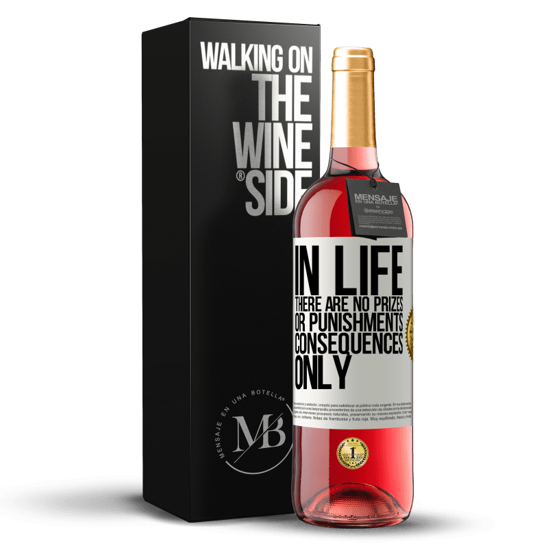 24,95 € Free Shipping | Rosé Wine ROSÉ Edition In life there are no prizes or punishments. Consequences only White Label. Customizable label Young wine Harvest 2020 Tempranillo