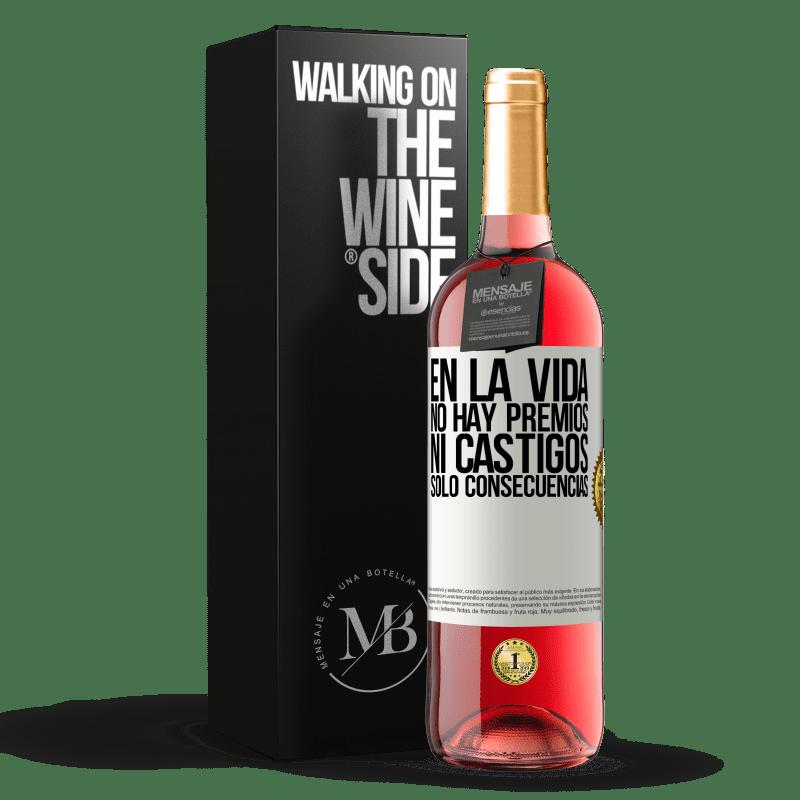 24,95 € Envoi gratuit   Vin rosé Édition ROSÉ Dans la vie, il n'y a pas de prix ou de punitions. Conséquences uniquement Étiquette Blanche. Étiquette personnalisable Vin jeune Récolte 2020 Tempranillo