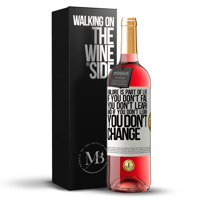 24,95 € Free Shipping | Rosé Wine ROSÉ Edition Failure is part of life. If you don't fail, you don't learn, and if you don't learn, you don't change White Label. Customizable label Young wine Harvest 2020 Tempranillo
