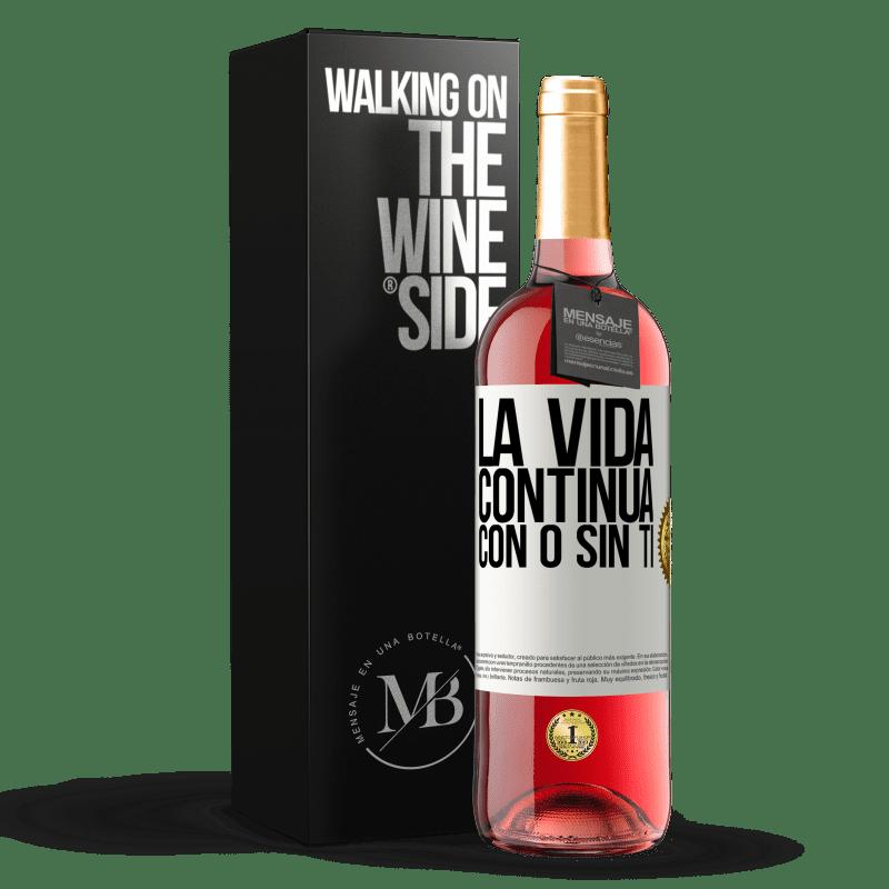 24,95 € Envoi gratuit | Vin rosé Édition ROSÉ La vie continue, avec ou sans toi Étiquette Blanche. Étiquette personnalisable Vin jeune Récolte 2020 Tempranillo