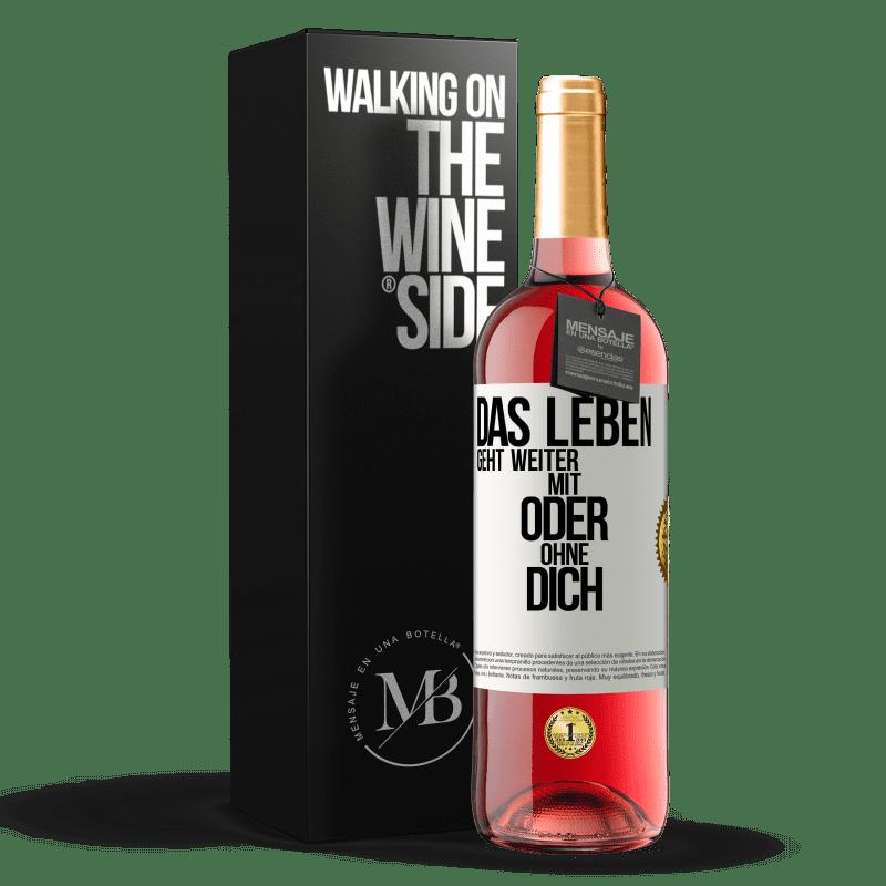 24,95 € Kostenloser Versand | Roséwein ROSÉ Ausgabe Das Leben geht weiter, mit oder ohne dich Weißes Etikett. Anpassbares Etikett Junger Wein Ernte 2020 Tempranillo