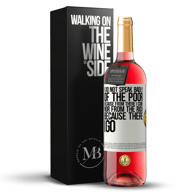 24,95 € Free Shipping | Rosé Wine ROSÉ Edition I do not speak badly of the poor, because from there I come, nor from the rich, because there I go White Label. Customizable label Young wine Harvest 2020 Tempranillo