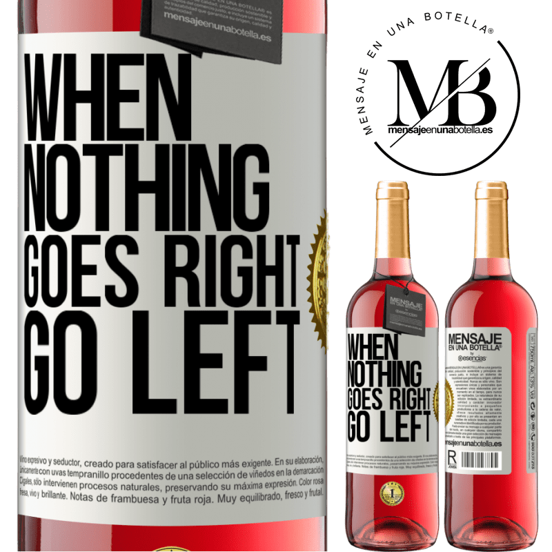 24,95 € Free Shipping | Rosé Wine ROSÉ Edition When nothing goes right, go left White Label. Customizable label Young wine Harvest 2020 Tempranillo