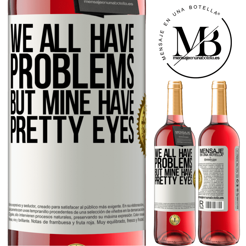 24,95 € Free Shipping   Rosé Wine ROSÉ Edition We all have problems, but mine have pretty eyes White Label. Customizable label Young wine Harvest 2020 Tempranillo