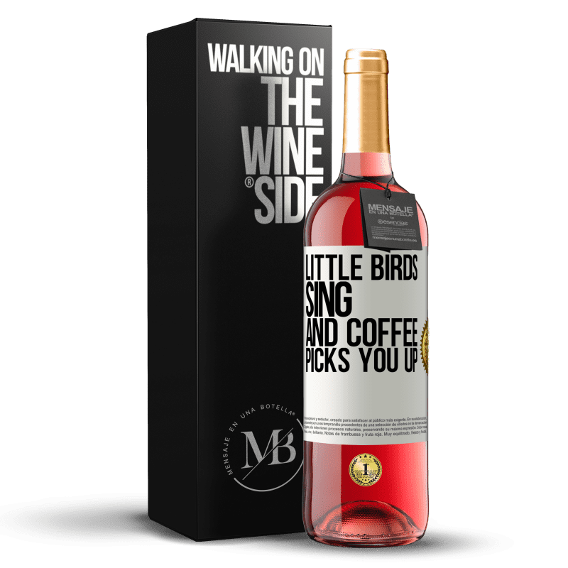 24,95 € Free Shipping | Rosé Wine ROSÉ Edition Little birds sing and coffee picks you up White Label. Customizable label Young wine Harvest 2020 Tempranillo