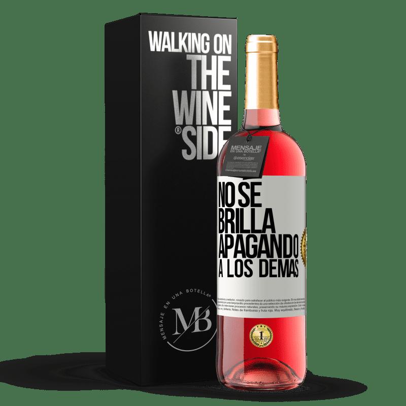24,95 € Envoi gratuit | Vin rosé Édition ROSÉ Ça ne brille pas en éteignant les autres Étiquette Blanche. Étiquette personnalisable Vin jeune Récolte 2020 Tempranillo