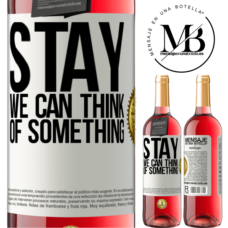 24,95 € Free Shipping | Rosé Wine ROSÉ Edition Stay, we can think of something White Label. Customizable label Young wine Harvest 2020 Tempranillo