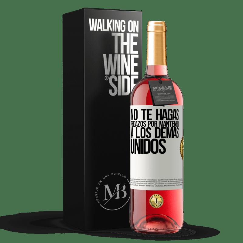 24,95 € Envío gratis   Vino Rosado Edición ROSÉ No te hagas pedazos por mantener a los demas unidos Etiqueta Blanca. Etiqueta personalizable Vino joven Cosecha 2020 Tempranillo
