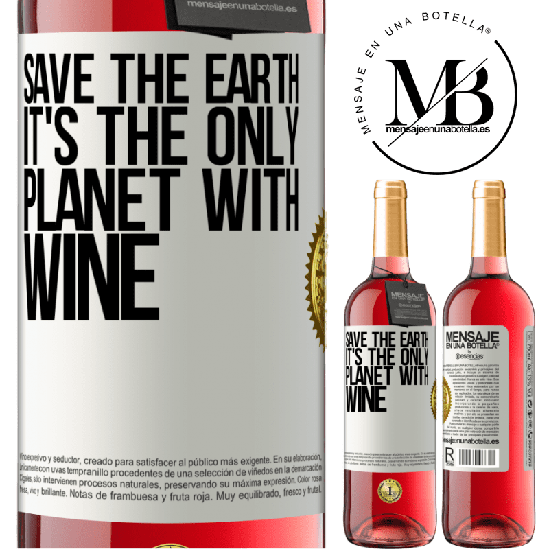 24,95 € Free Shipping | Rosé Wine ROSÉ Edition Save the earth. It's the only planet with wine White Label. Customizable label Young wine Harvest 2020 Tempranillo