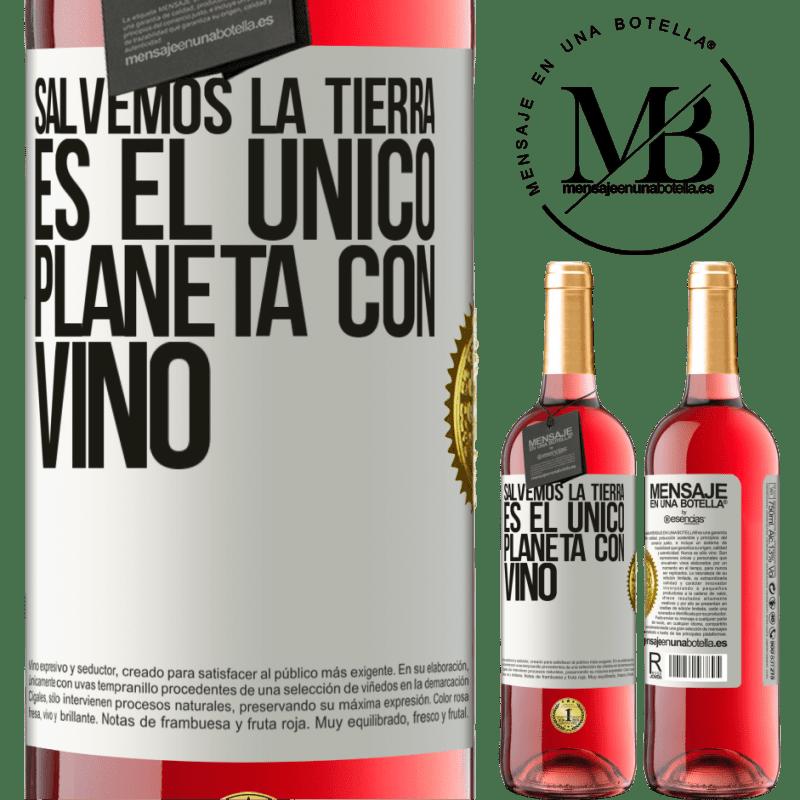 24,95 € Envoi gratuit   Vin rosé Édition ROSÉ Sauvons la terre. C'est la seule planète avec du vin Étiquette Blanche. Étiquette personnalisable Vin jeune Récolte 2020 Tempranillo