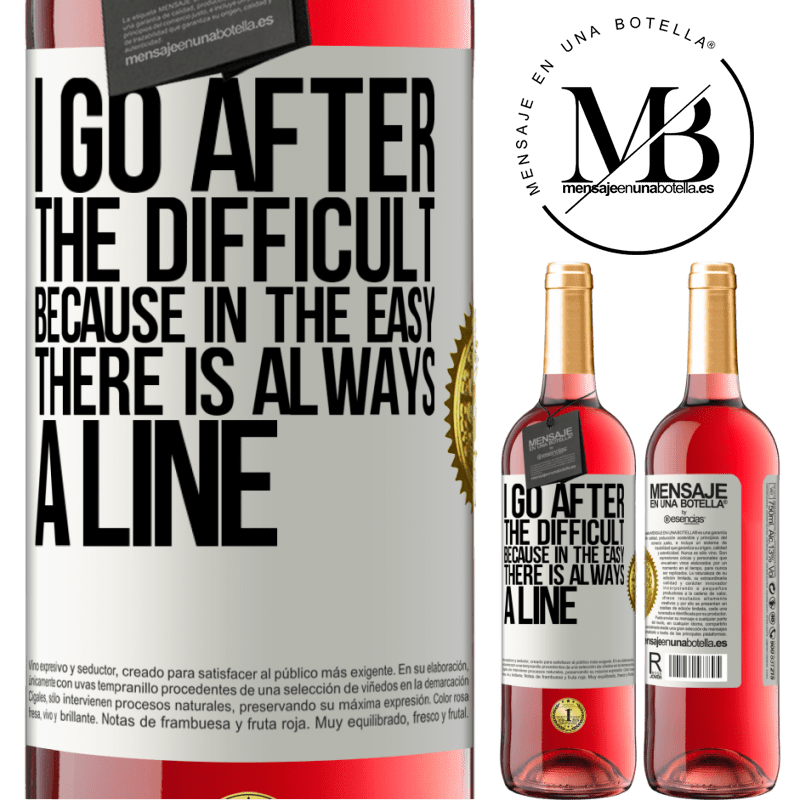 24,95 € Free Shipping   Rosé Wine ROSÉ Edition I go after the difficult, because in the easy there is always a line White Label. Customizable label Young wine Harvest 2020 Tempranillo