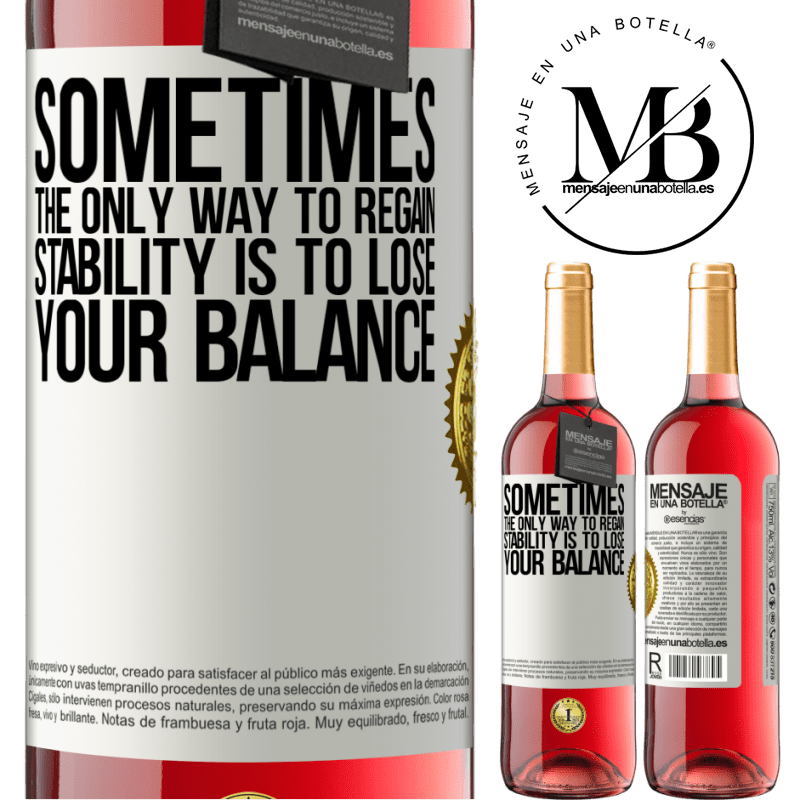 24,95 € Free Shipping   Rosé Wine ROSÉ Edition Sometimes, the only way to regain stability is to lose your balance White Label. Customizable label Young wine Harvest 2020 Tempranillo