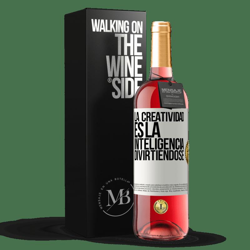 24,95 € Envoi gratuit | Vin rosé Édition ROSÉ La créativité, c'est l'intelligence qui s'amuse Étiquette Blanche. Étiquette personnalisable Vin jeune Récolte 2020 Tempranillo