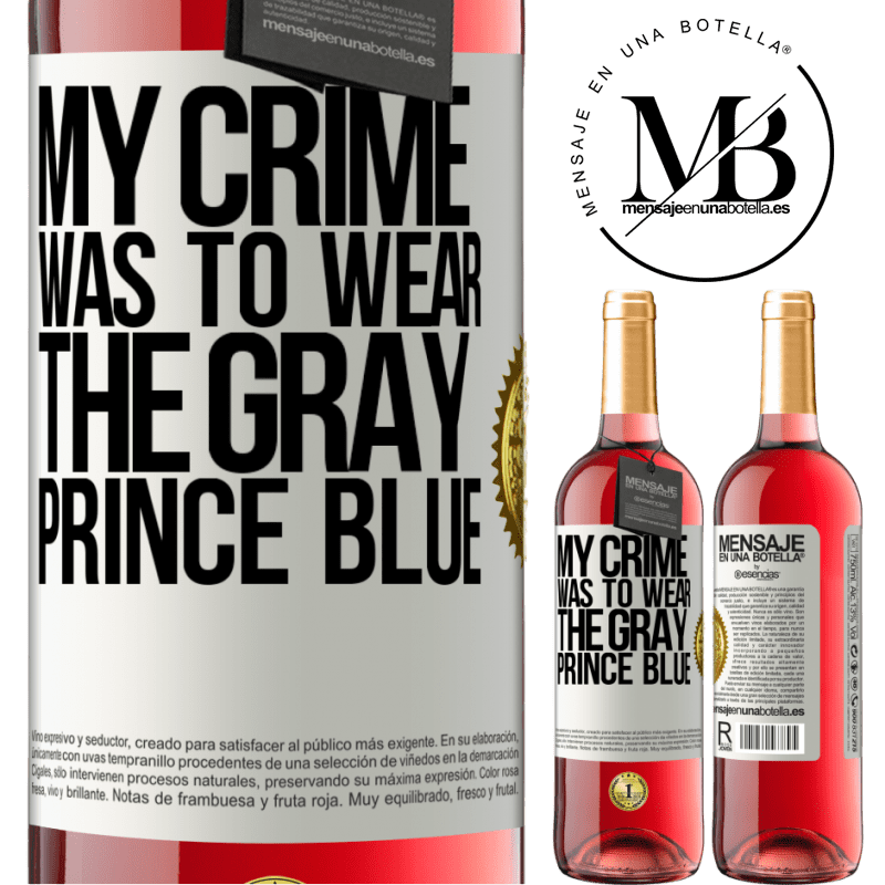 24,95 € Free Shipping | Rosé Wine ROSÉ Edition My crime was to wear the gray prince blue White Label. Customizable label Young wine Harvest 2020 Tempranillo