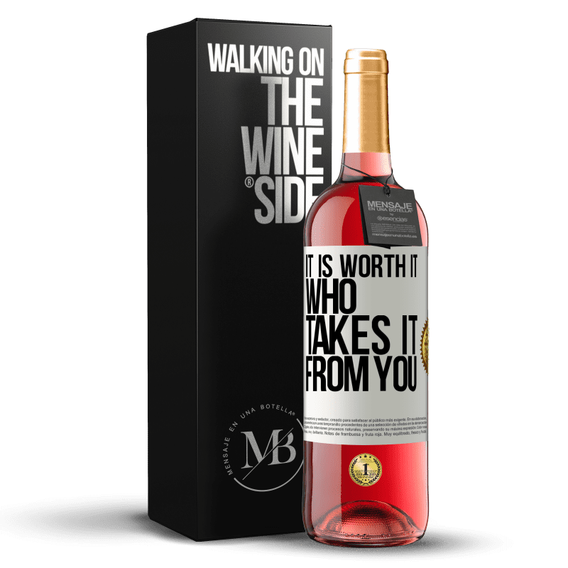 24,95 € Free Shipping   Rosé Wine ROSÉ Edition It is worth it who takes it from you White Label. Customizable label Young wine Harvest 2020 Tempranillo