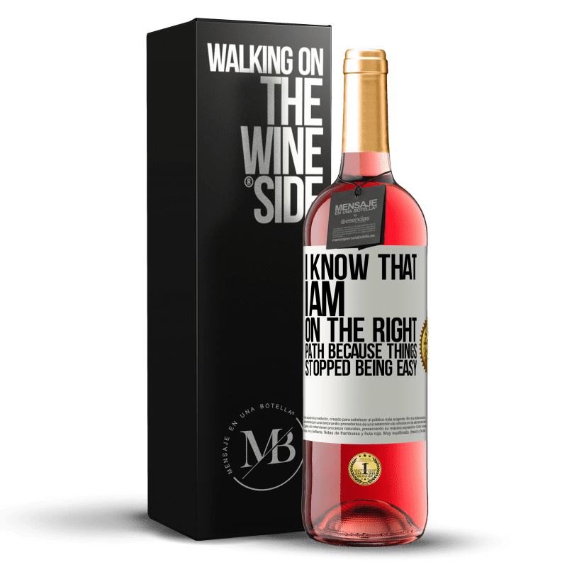 24,95 € Free Shipping | Rosé Wine ROSÉ Edition I know that I am on the right path because things stopped being easy White Label. Customizable label Young wine Harvest 2020 Tempranillo