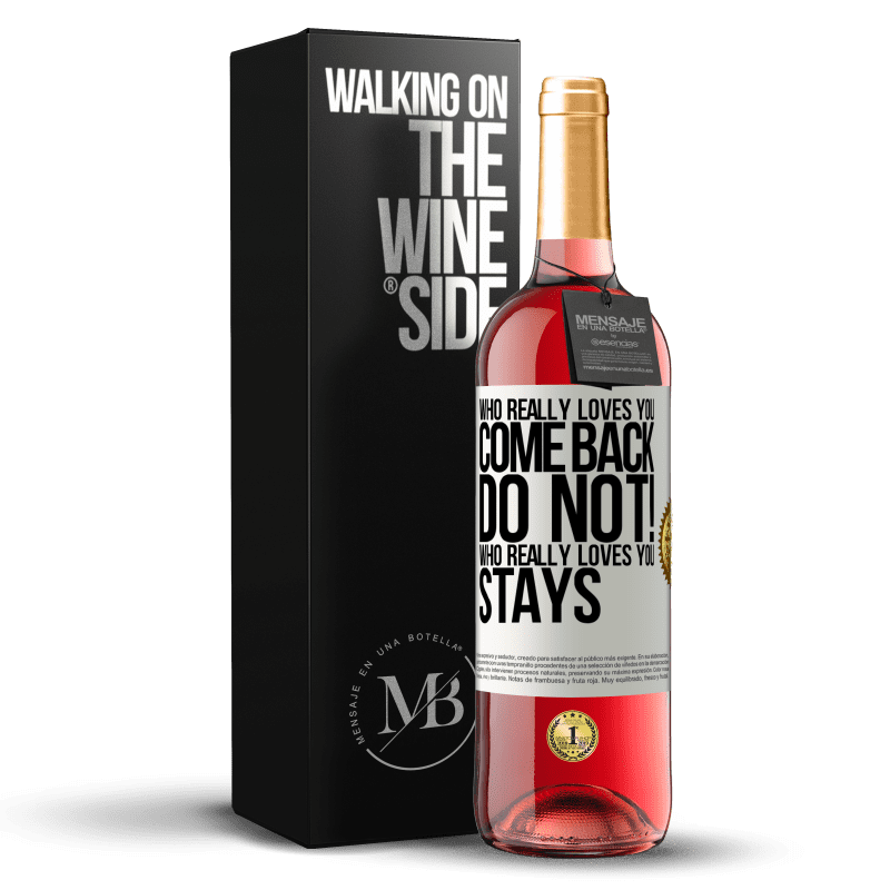 24,95 € Free Shipping   Rosé Wine ROSÉ Edition Who really loves you, come back. Do not! Who really loves you, stays White Label. Customizable label Young wine Harvest 2020 Tempranillo
