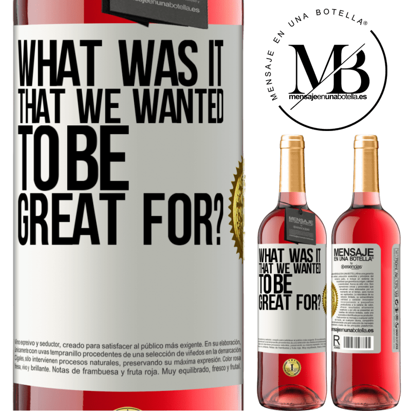 24,95 € Free Shipping   Rosé Wine ROSÉ Edition what was it that we wanted to be great for? White Label. Customizable label Young wine Harvest 2020 Tempranillo