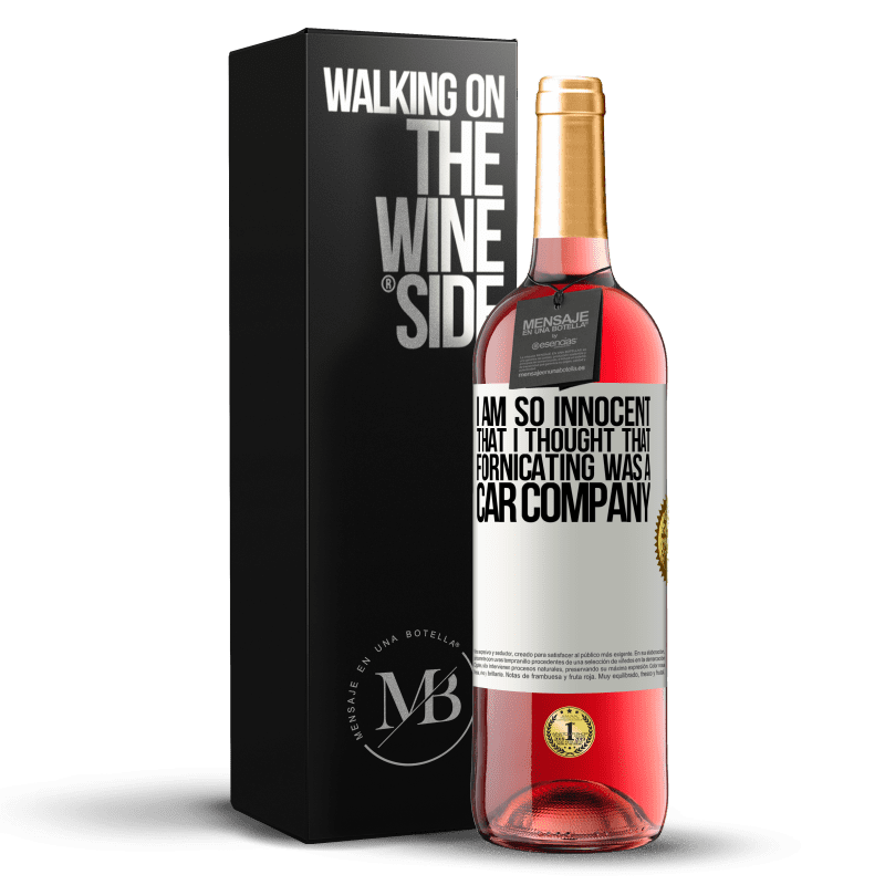 24,95 € Free Shipping | Rosé Wine ROSÉ Edition I am so innocent that I thought that fornicating was a car company White Label. Customizable label Young wine Harvest 2020 Tempranillo