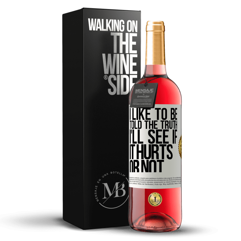 24,95 € Free Shipping | Rosé Wine ROSÉ Edition I like to be told the truth, I'll see if it hurts or not White Label. Customizable label Young wine Harvest 2020 Tempranillo