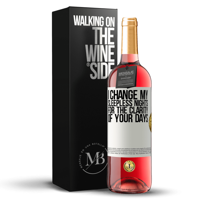 24,95 € Free Shipping | Rosé Wine ROSÉ Edition I change my sleepless nights for the clarity of your days White Label. Customizable label Young wine Harvest 2020 Tempranillo