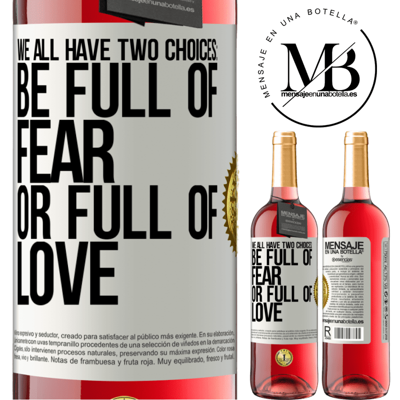 24,95 € Free Shipping | Rosé Wine ROSÉ Edition We all have two choices: be full of fear or full of love White Label. Customizable label Young wine Harvest 2020 Tempranillo