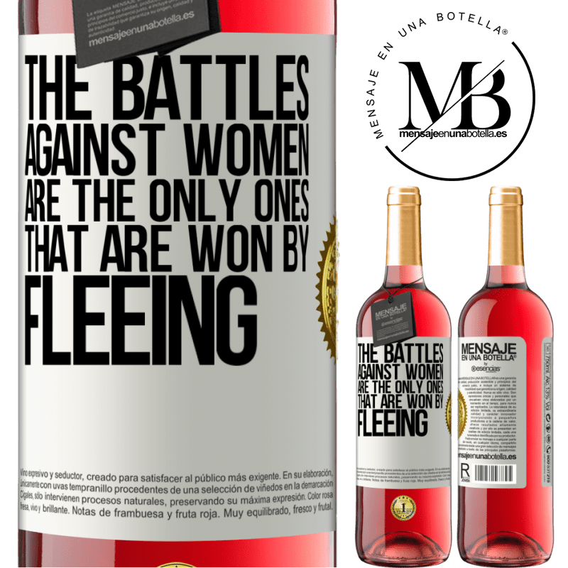 24,95 € Free Shipping | Rosé Wine ROSÉ Edition The battles against women are the only ones that are won by fleeing White Label. Customizable label Young wine Harvest 2020 Tempranillo