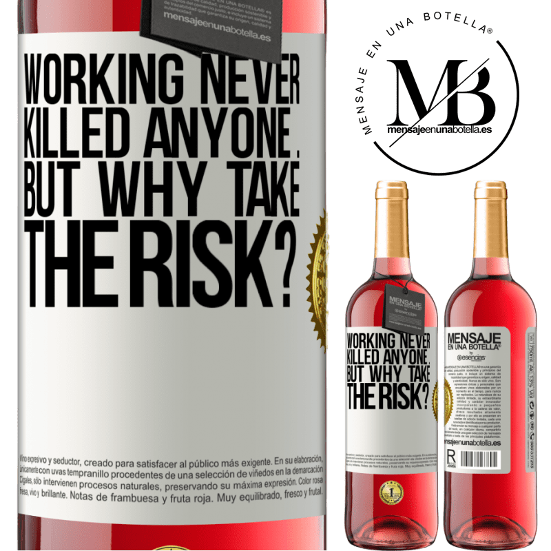 24,95 € Free Shipping   Rosé Wine ROSÉ Edition Working never killed anyone ... but why take the risk? White Label. Customizable label Young wine Harvest 2020 Tempranillo