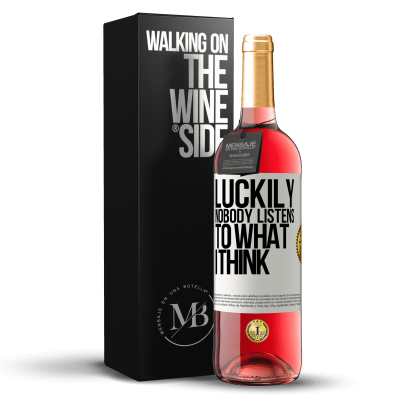 24,95 € Free Shipping   Rosé Wine ROSÉ Edition Luckily nobody listens to what I think White Label. Customizable label Young wine Harvest 2020 Tempranillo