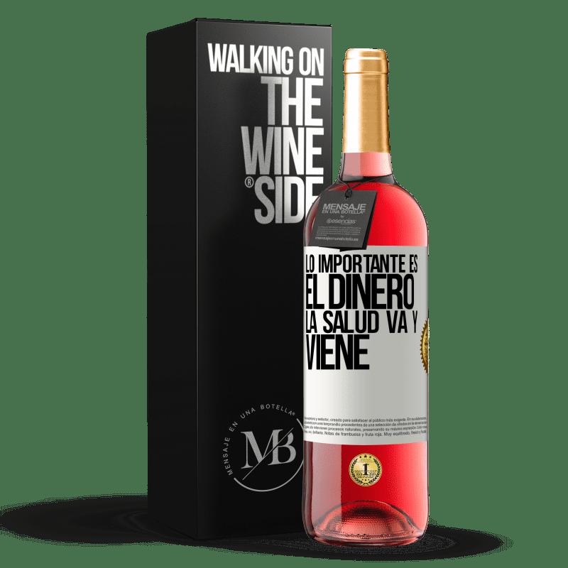 24,95 € Envoi gratuit | Vin rosé Édition ROSÉ L'important, c'est l'argent, la santé va et vient Étiquette Blanche. Étiquette personnalisable Vin jeune Récolte 2020 Tempranillo