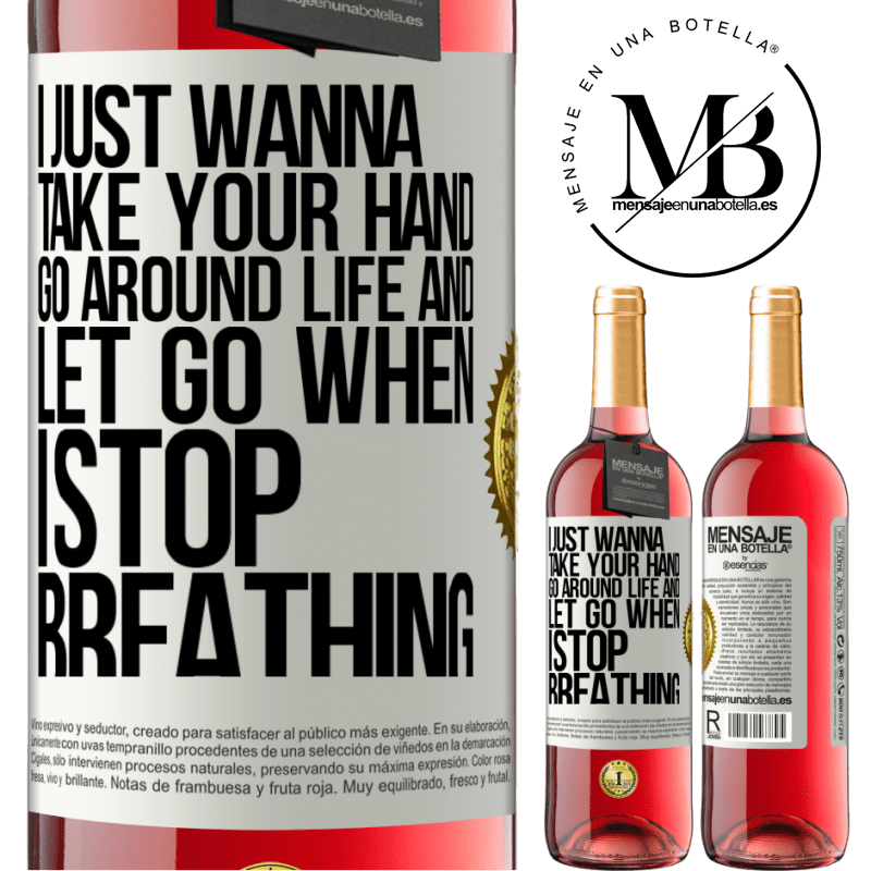24,95 € Free Shipping | Rosé Wine ROSÉ Edition I just wanna take your hand, go around life and let go when I stop breathing White Label. Customizable label Young wine Harvest 2020 Tempranillo