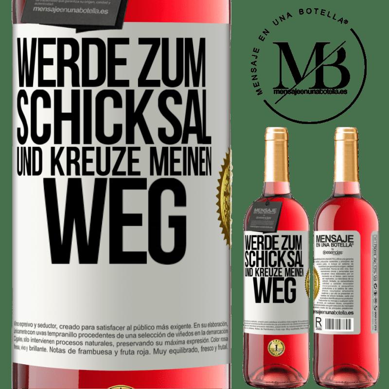 24,95 € Kostenloser Versand | Roséwein ROSÉ Ausgabe Werde zum Schicksal und kreuze mich Weißes Etikett. Anpassbares Etikett Junger Wein Ernte 2020 Tempranillo