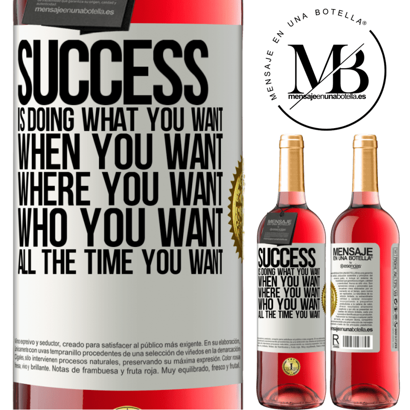 24,95 € Free Shipping | Rosé Wine ROSÉ Edition Success is doing what you want, when you want, where you want, who you want, all the time you want White Label. Customizable label Young wine Harvest 2020 Tempranillo