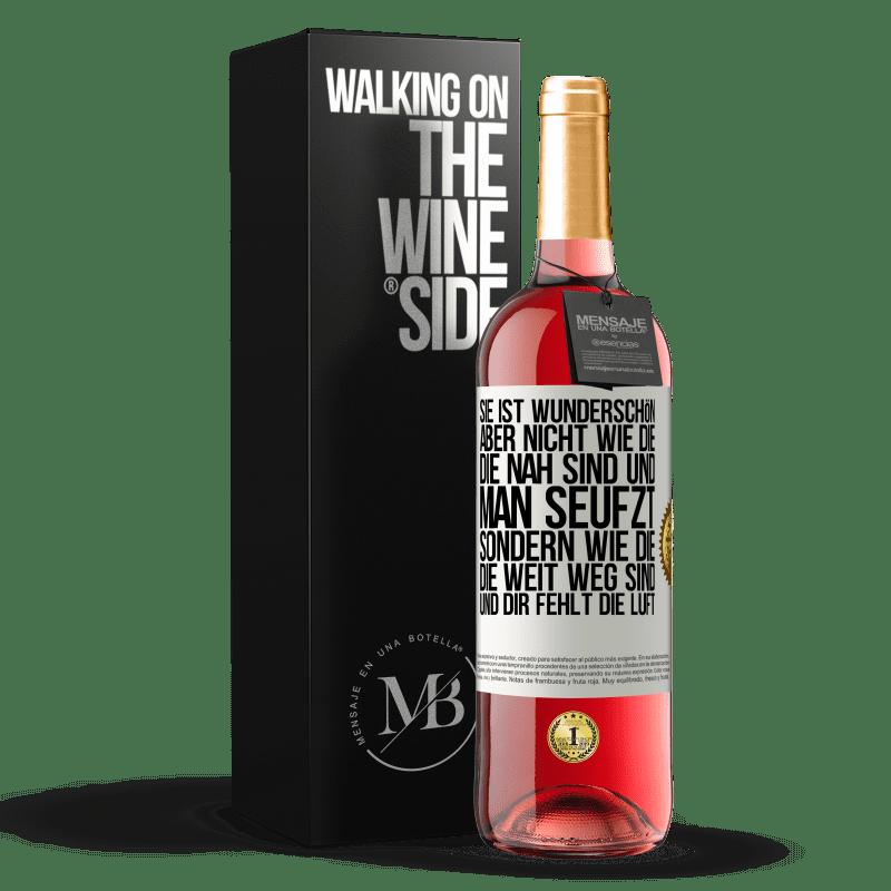 24,95 € Kostenloser Versand | Roséwein ROSÉ Ausgabe Sie ist wunderschön Aber nicht hübsch von denen, die Sie nah und seufzend haben. Schön von diesen anderen, die du weit hast Weißes Etikett. Anpassbares Etikett Junger Wein Ernte 2020 Tempranillo