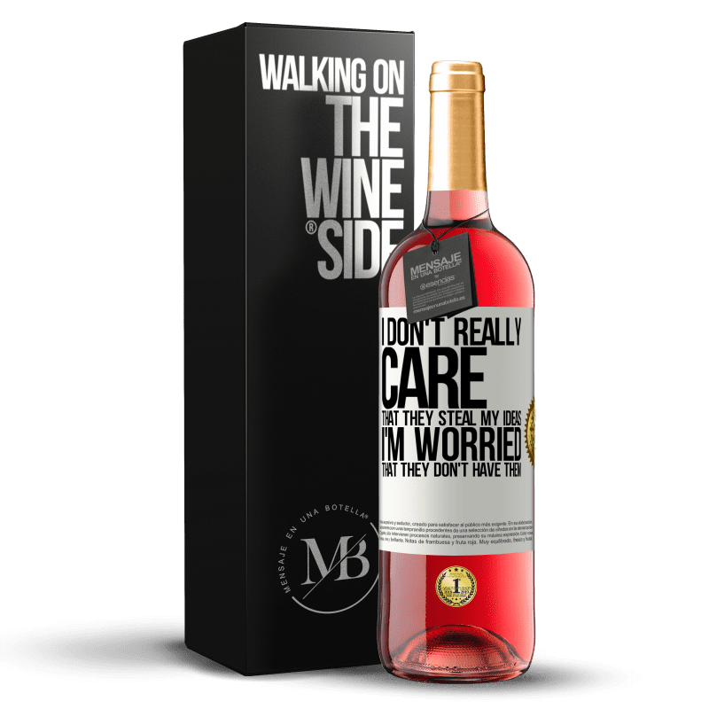 24,95 € Free Shipping | Rosé Wine ROSÉ Edition I don't really care that they steal my ideas, I'm worried that they don't have them White Label. Customizable label Young wine Harvest 2020 Tempranillo
