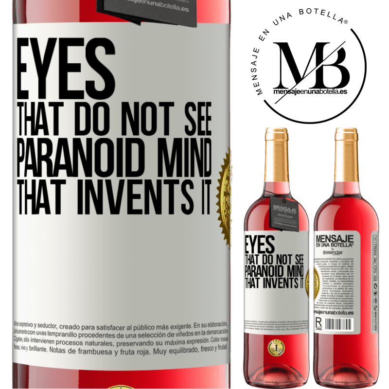 24,95 € Free Shipping | Rosé Wine ROSÉ Edition Eyes that do not see, paranoid mind that invents it White Label. Customizable label Young wine Harvest 2020 Tempranillo
