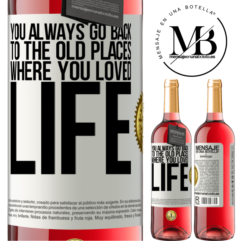24,95 € Free Shipping   Rosé Wine ROSÉ Edition You always go back to the old places where you loved life White Label. Customizable label Young wine Harvest 2020 Tempranillo