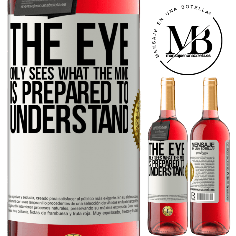 24,95 € Free Shipping | Rosé Wine ROSÉ Edition The eye only sees what the mind is prepared to understand White Label. Customizable label Young wine Harvest 2020 Tempranillo