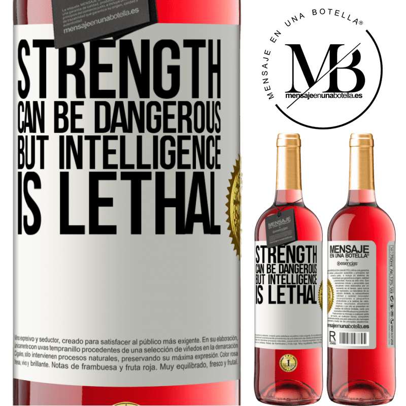 24,95 € Free Shipping | Rosé Wine ROSÉ Edition Strength can be dangerous, but intelligence is lethal White Label. Customizable label Young wine Harvest 2020 Tempranillo