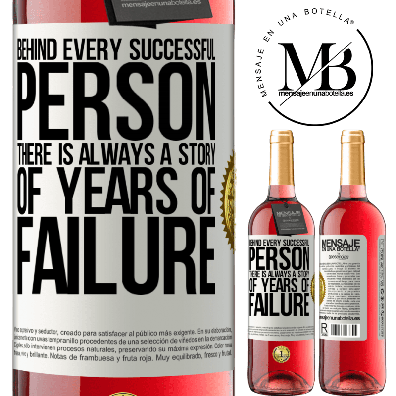 24,95 € Free Shipping | Rosé Wine ROSÉ Edition Behind every successful person, there is always a story of years of failure White Label. Customizable label Young wine Harvest 2020 Tempranillo