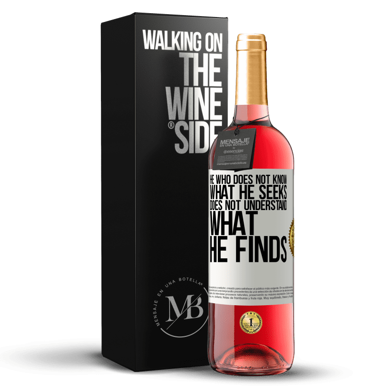24,95 € Free Shipping | Rosé Wine ROSÉ Edition He who does not know what he seeks, does not understand what he finds White Label. Customizable label Young wine Harvest 2020 Tempranillo